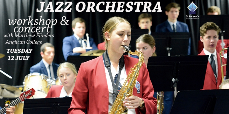 Jazz Orchestra Workshop / Concert with Matthew Flinders Anglican College