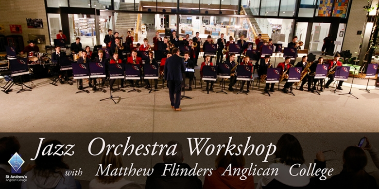 Jazz Orchestra workshop with Matthew Flinders Anglican College