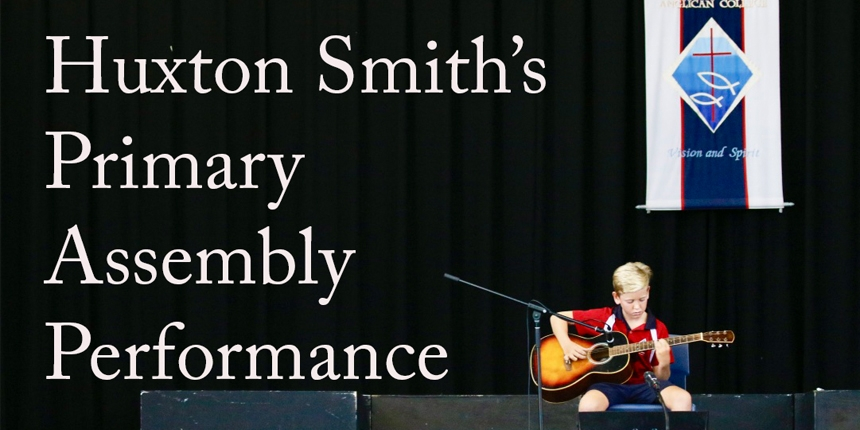Huxton's Primary Assembly performance